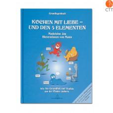 Livre - Kochen mit Liebe u. den 5-Elementen GRUNDLAGENBUCH - allemand